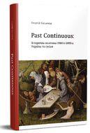 Past Continuous: Історична політика 1980-х - 2000-х. Україна та сусіди